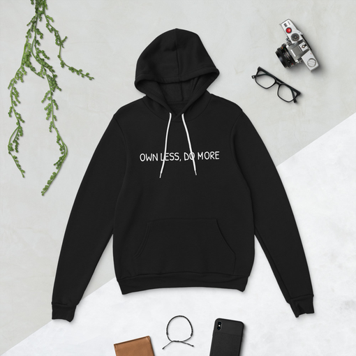 Own Less Black Bella + Canvas Hoodie