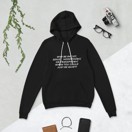 Why Be Racist Black Bella + Canvas Hoodie