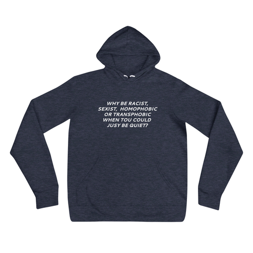 Why Be Racist Heather Navy Bella + Canvas Hoodie