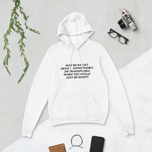 Why Be Racist White Bella + Canvas Hoodie