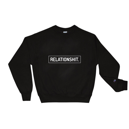 Relationshit Black Champion Sweatshirt