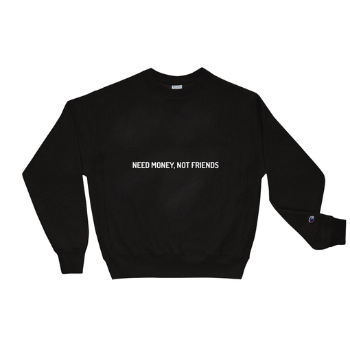 Money Not Friends Black Champion Sweatshirt