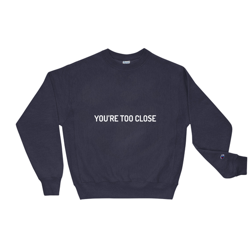 Too Close Navy Champion Sweatshirt