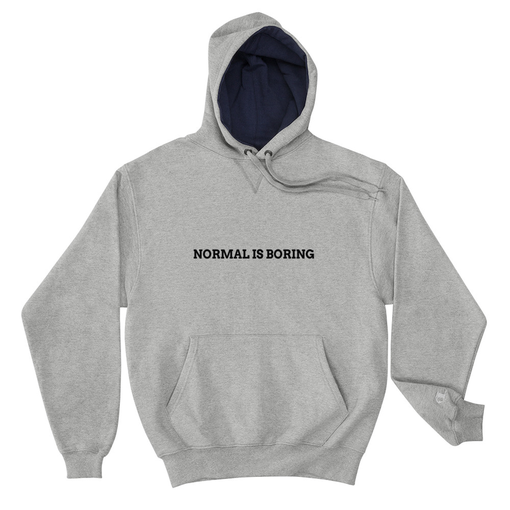 Normal Is Boring Grey Champion Hoodie