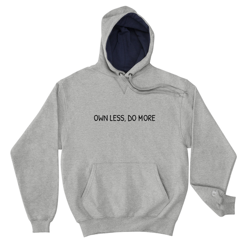 Own Less Grey Champion Hoodie