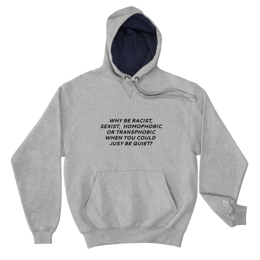 Why Be Racist Grey Champion Hoodie