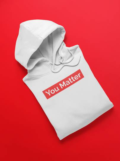 You Matter White Hoodie